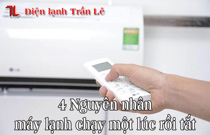 4-nguyen-nhan-may-lanh-chay-mot-luc-roi-tat-1