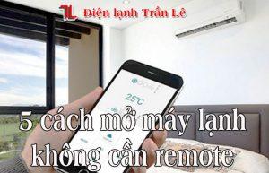 5-cach-mo-may-lanh-khong-can-remote-1
