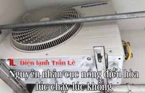 Nguyen-nhan-cuc-nong-dieu-hoa-luc-chay-luc-khong-1
