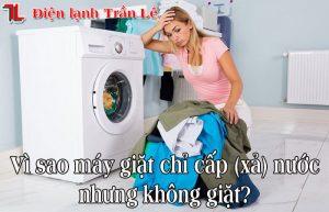 Vi-sao-may-giat-chi-cap-nuoc-nhung-khong-giat-1